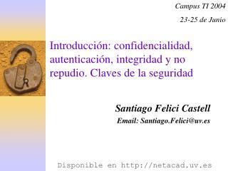 Introducción: confidencialidad, autenticación, integridad y no repudio. Claves de la seguridad