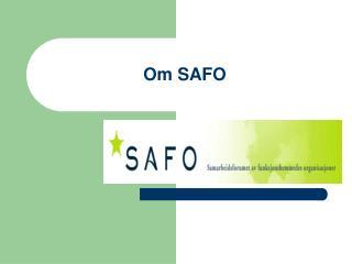 Om SAFO