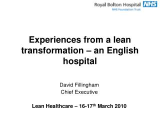 Experiences from a lean transformation – an English hospital