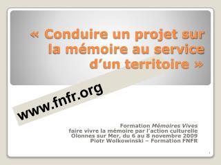« Conduire un projet sur la mémoire au service d'un territoire »