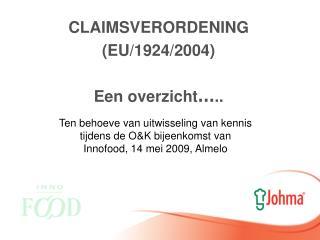 CLAIMSVERORDENING (EU/1924/2004) Een overzicht … ..