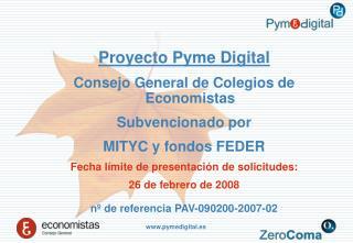 Proyecto Pyme Digital Consejo General de Colegios de Economistas Subvencionado por