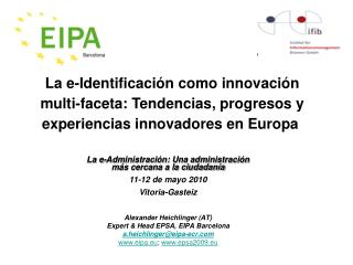 Alexander Heichlinger (AT) Expert & Head EPSA, EIPA Barcelona a.heichlinger@eipa-ecr