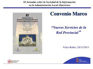 """Convenio Marco """"Nuevos Servicios de la Red Provincial """" Vélez-Rubio, 28/11/2013"""