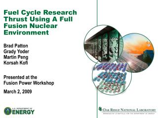 Fuel Cycle Research Thrust Using A Full Fusion Nuclear Environment