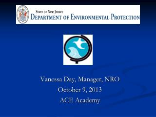 Vanessa Day, Manager, NRO  October 9, 2013 ACE Academy