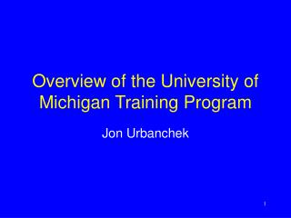 Overview of the University of Michigan Training Program