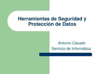 Herramientas de Seguridad y Protección de Datos