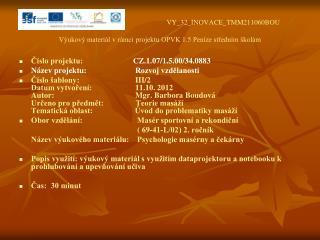 VY_32_INOVACE_TMM211060BOU Výukový materiál v rámci projektu OPVK 1.5 Peníze středním školám