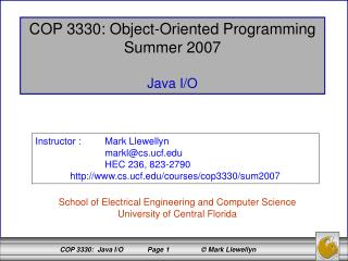 COP 3330: Object-Oriented Programming Summer 2007 Java I/O