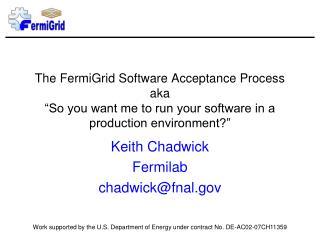 Keith Chadwick Fermilab chadwick@fnal