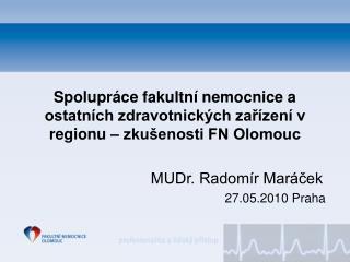 MUDr. Radomír Maráček 27.05.2010 Praha