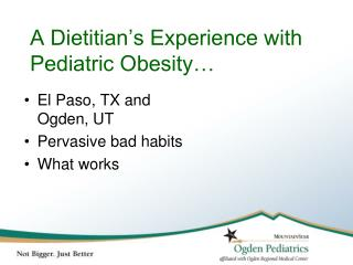 A Dietitian�s Experience with Pediatric Obesity�