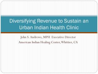 Diversifying Revenue to Sustain an Urban Indian Health Clinic