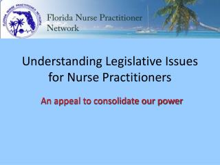 Understanding Legislative Issues for Nurse Practitioners