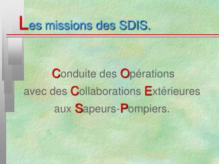 L es missions des SDIS.