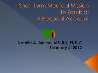 Short-term Medical Mission to Zambia:  A Personal Account