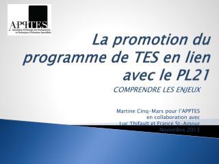 La promotion du programme de TES en lien avec le PL21
