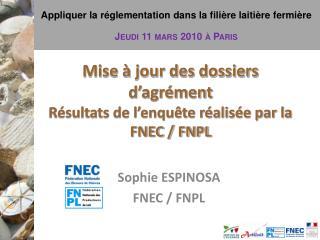 Mise à jour des dossiers d'agrément Résultats de l'enquête réalisée par la FNEC / FNPL