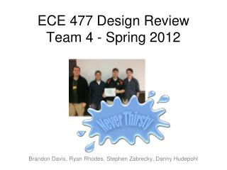 ECE 477 Design Review Team 4 - Spring 2012
