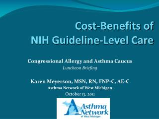 Congressional Allergy and Asthma Caucus Luncheon Briefing Karen Meyerson, MSN, RN, FNP-C, AE-C