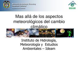 Mas allá de los aspectos meteorológicos del cambio climático