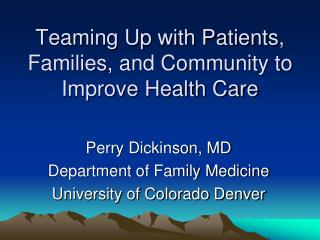 Teaming Up with Patients, Families, and Community to Improve Health Care
