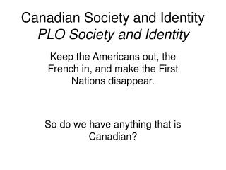 Canadian Society and Identity PLO Society and Identity