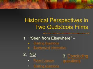 Historical Perspectives in  Two Qu é b é cois Films