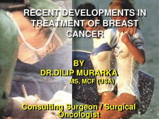 RECENT DEVELOPMENTS IN TREATMENT OF BREAST CANCER