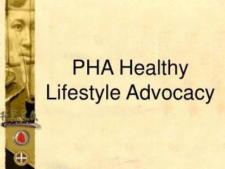 PHA Healthy Lifestyle Advocacy