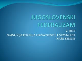 JUGOSLOVENSKI FEDERALIZAM