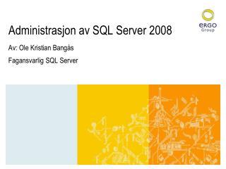 Administrasjon av SQL Server 2008