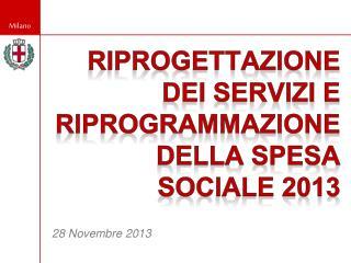 RIPROGETTAZIONE DEI SERVIZI E RIPROGRAMMAZIONE DELLA SPESA SOCIALE 2013