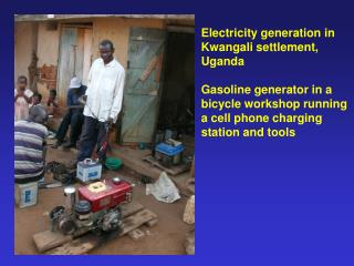 Electricity generation in Kwangali settlement,  Uganda Gasoline generator in a