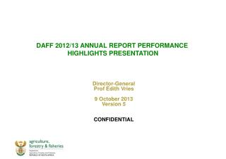 DAFF 2012/13 ANNUAL REPORT PERFORMANCE  HIGHLIGHTS PRESENTATION