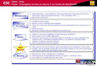 Client : Fnac Projet : Conception et mise en œuvre d'un centre de distribution