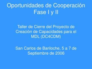 Oportunidades de Cooperación Fase I y II