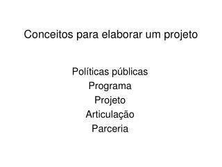Conceitos para elaborar um projeto