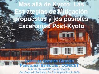 Leonidas Osvaldo Girardin Fundación Bariloche / CONICET  Taller de Cierre del Proyecto CD4CDM.