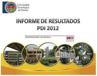 INFORME  DE RESULTADOS  PDI 2012