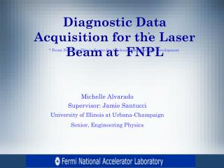 Diagnostic Data Acquisition for the Laser Beam at  FNPL