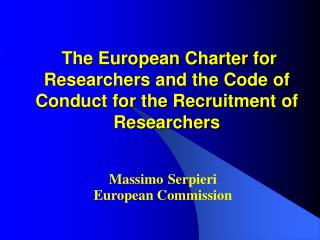 The European Charter for Researchers and the Code of Conduct for the Recruitment of Researchers