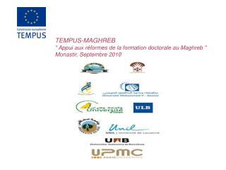 """TEMPUS-MAGHREB """" Appui aux réformes de la formation doctorale au Maghreb """""""