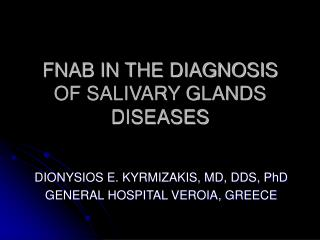 FNAB IN THE DIAGNOSIS OF SALIVARY GLANDS DISEASES