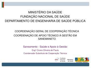 COORDENAÇÃO GERAL DE COOPERAÇÃO TÉCNICA COORDENAÇÃO DE APOIO TÉCNICO À GESTÃO EM SANEMANETO