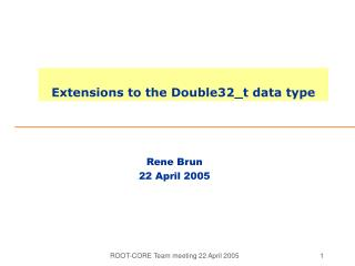 Rene Brun 22 April 2005