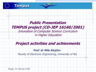 Prof. dr Mile Stoj čev Faculty of Electronic Engineering, University of Nis