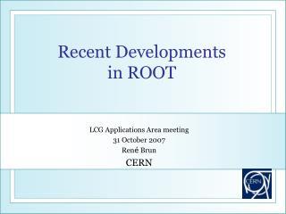 Recent Developments in ROOT