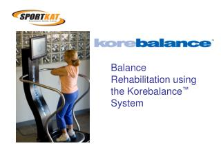 Balance  Rehabilitation using the Korebalance  System